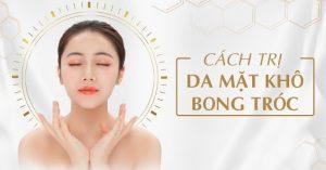 Khô da mặt – Nguyên nhân và cách trị làm hết khô nhanh